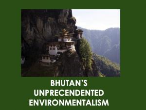 Bhutan's Unprecedented Environmentalism