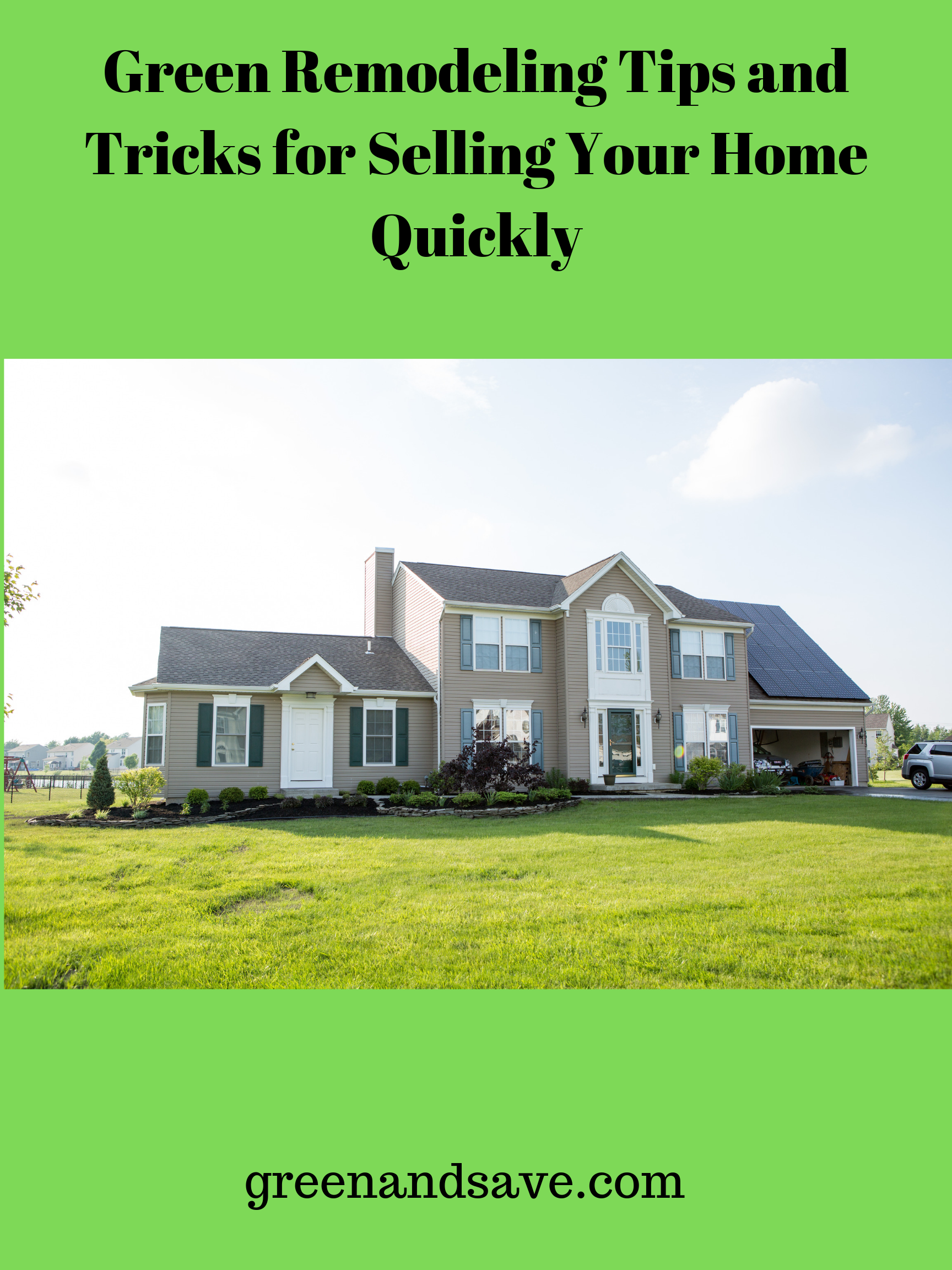 Green Remodeling Tips and Tricks for Selling Your Home Quickly
